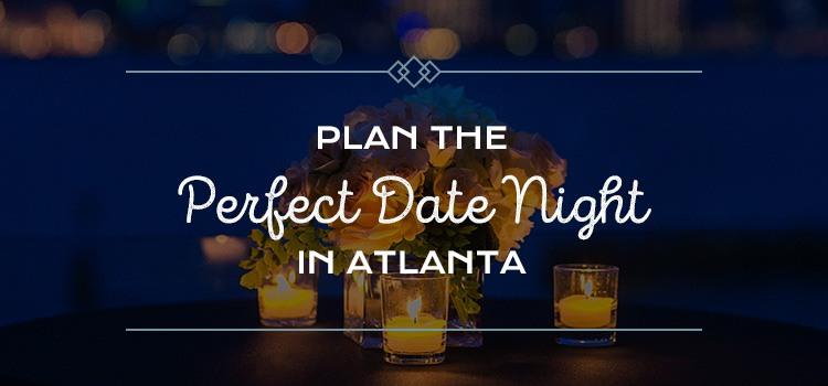 perfect date night atlanta