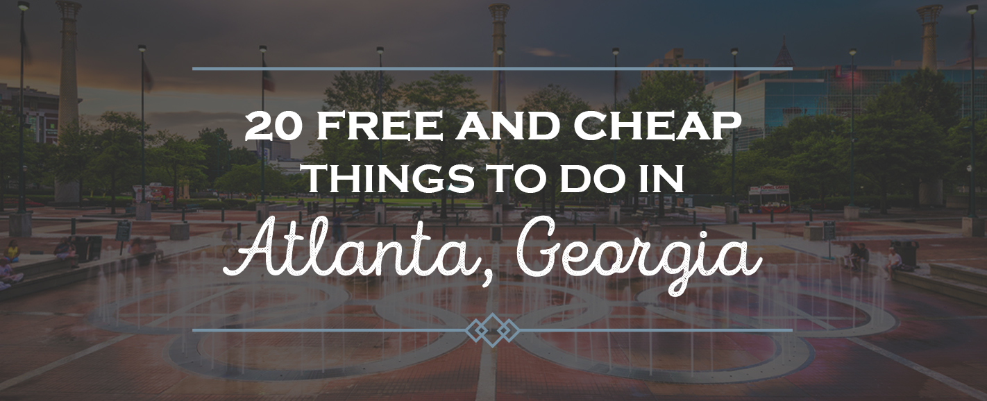 20 Free and Cheap Things to Do in Atlanta Georgia